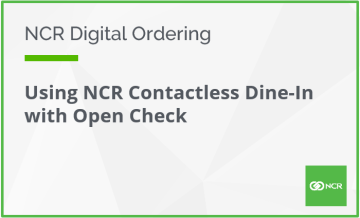 Using NCR Contactless Dine-In with Open Check