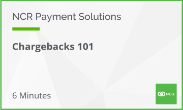 NCR Payment Solutions - Chargebacks 101